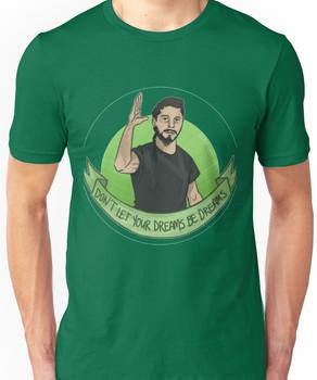 Don't let your dreams be dreams Unisex T-Shirt