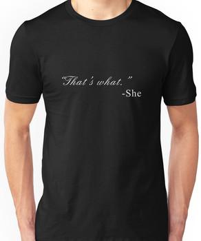 That's What She Said(Alt) Unisex T-Shirt
