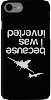 """""""""""Because I was inverted'', Top Gun inspired - WHITE VERSION iPhone 7 Cases"""