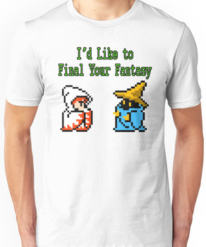 I'd Like to Final Your Fantasy Unisex T-Shirt