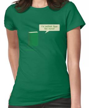 Better than the Movie Women's T-Shirt
