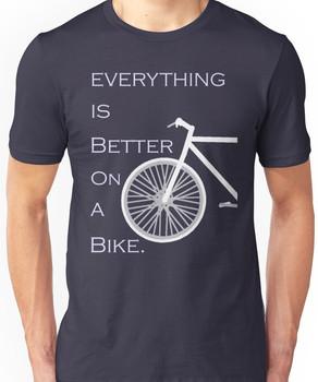 Better on a Bike Unisex T-Shirt