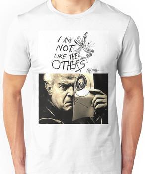 Ralph Steadman - I'm Not Like the Others Unisex T-Shirt