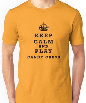 Keep Calm and play Candy Crush Unisex T-Shirt