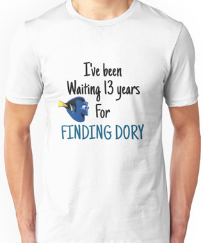 waiting for finding dory Unisex T-Shirt