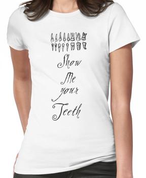 Show Me Your Teeth Women's T-Shirt