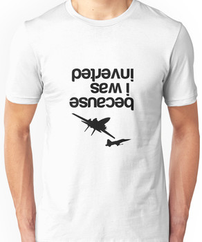 """""""""""Because I was inverted'', Top Gun inspired - BLACK VERSION Unisex T-Shirt"""