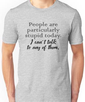 Gilmore Girls - Stupid People Unisex T-Shirt