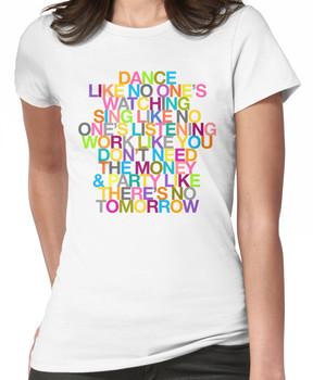 DANCE LIKE THERE'S NO TOMORROW Women's T-Shirt