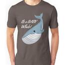 It's a Baby Whale!  Unisex T-Shirt