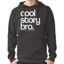 Cool Story Bro. Hoodie (Pullover)