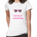 Totally Awesome Women's T-Shirt