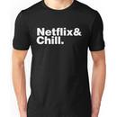 NETFLIX & CHILL & Unisex T-Shirt