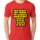 Scott Pilgrim - Bread Makes You Fat? Unisex T-Shirt