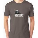 WWHBD - white text Unisex T-Shirt