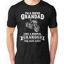 Biker Grandad , Like normal Grandad , Only Cooler Art . T Shirt Hoodies . Unisex T-Shirt