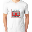 In Case Of Emergency Break Dance (light shirts) Unisex T-Shirt