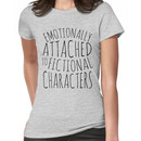 emotionally attached to fictional characters #black Women's T-Shirt