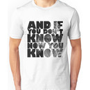 "Notorious Big ""AND IF YOU DON'T KNOW NOW YOU KNOW"" Unisex T-Shirt"