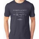 Complaint? Shut your face. Unisex T-Shirt