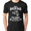 I'm a Biker Dad , Like Normal Dad , Only Cooler . T Shirts , Mugs , Phone Cases , Duv Unisex T-Shirt