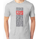 i try, but you see Unisex T-Shirt