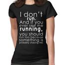 I don't run Women's T-Shirt