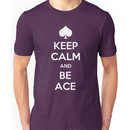 Keep Calm and Be Ace Unisex T-Shirt