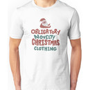 Obligatory Novelty Christmas Clothing Unisex T-Shirt