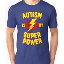 Autism is My Super Power Unisex T-Shirt