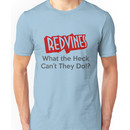 RedVines: What the Heck Can't They Do!? Unisex T-Shirt