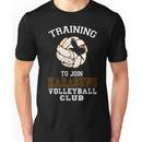 Training to join Karasuno Volleyball Club Unisex T-Shirt