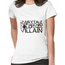 Every Fairy Tale Needs A Good Old Fashioned Villain  Women's T-Shirt