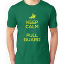 Keep Calm and Pull Guard (Jiu Jitsu) Unisex T-Shirt