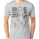 """Iggy Pop quote """"I'm Not Ashamed To Dress Like A Woman Because I Don't Think It's Sham Unisex T-Shirt"""