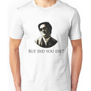 Hangover Mr Chow - But did you die? Unisex T-Shirt