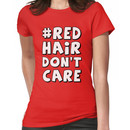 Red Hair Don't Care Women's T-Shirt