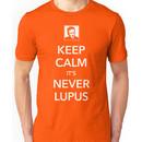 Keep Calm, It's Never Lupus Unisex T-Shirt
