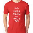 Keep Calm and Race On! Unisex T-Shirt