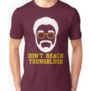 Don't Reach Youngblood Unisex T-Shirt