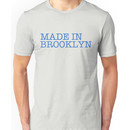 MADE IN BROOKLYN.  Unisex T-Shirt