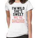 Im WIld She's Sweet We're Dangerous (1 of 2) Women's T-Shirt