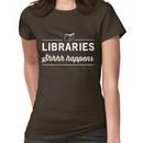 Libraries. Shh Happens Women's T-Shirt