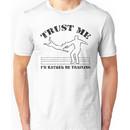 Trust me - I'd rather be training Unisex T-Shirt