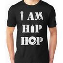 I Am Hip Hop Unisex T-Shirt