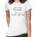Take my hand Women's T-Shirt
