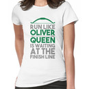 Run like Oliver Queen is waiting at the finish line Women's T-Shirt