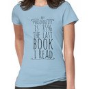 my personality is 85% THE LAST BOOK I READ Women's T-Shirt
