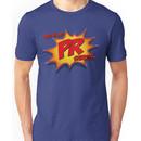 This is my PR Shirt!! Unisex T-Shirt