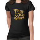 That 70s show Women's T-Shirt